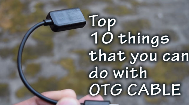 10 Use of Your Mobile OTG Cable You Did Not Know